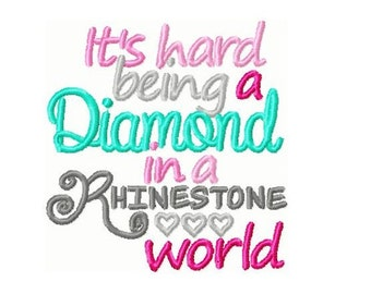 It's Hard Being a Diamond in a Rhinestone World Embroidery Design -INSTANT DOWNLOAD-