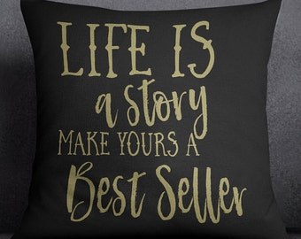 Life Is A Story Make Yours A Best Seller - Cotton Canvas Throw Pillow Case