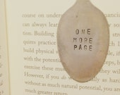 Bookmarks...Upcycled vintage spoons made into Bookmarks...spoon place holders...customized with your own saying....Bookmarks upcycled spoon