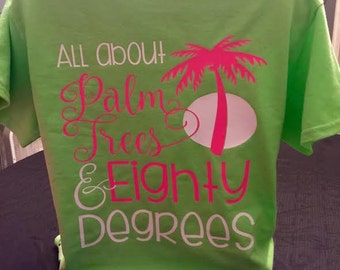 Monogammed All About Palm Trees And Eighty Degrees - Beach Days - Southern Shirt- Beach Shirt - Summer Shirt - Monogram Shirt - Tshirt