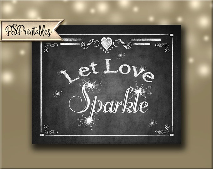 Let Love Sparkle Chalkboard style DIY Wedding sparkler print - immediately available via download - Rustic Collection - Wedding Signage