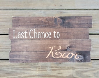 Last Chance to Run Rustic Wedding Sign, Rustic Wedding Decor, Wooden Wedding Sign, Ring Bearer Sign, Flower Girl Sign
