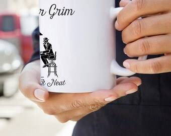 """Mister Grim: U.S. Made Coffee Mug With """"Mister Grim Likes It Neat"""" Graphic"""