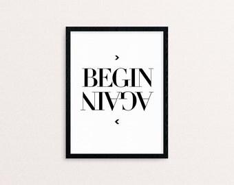 Art Print - Begin again. - Inspiring quotes