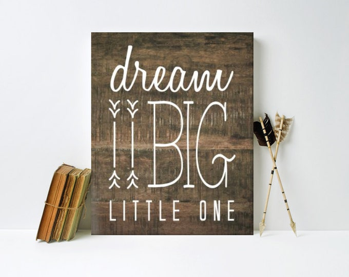Nursery Art, Dream Big Little One, rustic, wood , Framed, Canvas, Art Print #130