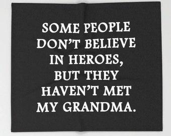 Grandma Blanket, Grandma Quote, Grandmother Gift, Grandma Gift, Hero Quote, Grandparent Gift, Grandparent Print, Grandparent Quote