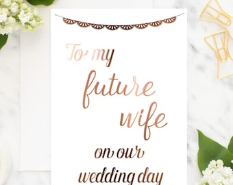 To my future wife, wedding cards, real copper foil, personalised wedding cards, copper wedding stationary, wedding and engagement cards,