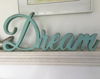 Dream Wood word,Dream Plaque,Dream Word Art, Cutout sign ,shabby chic Dream sign, aged Dream sign, antiqued Dream, inspirational signs