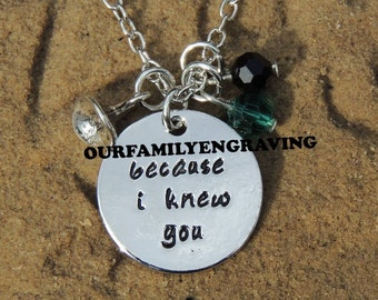 Because I knew you wicked Hand stamped pendant necklace
