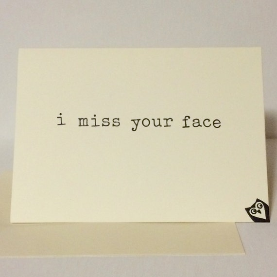 I Miss Your Face Greeting Card By Bettertomorrows On Etsy