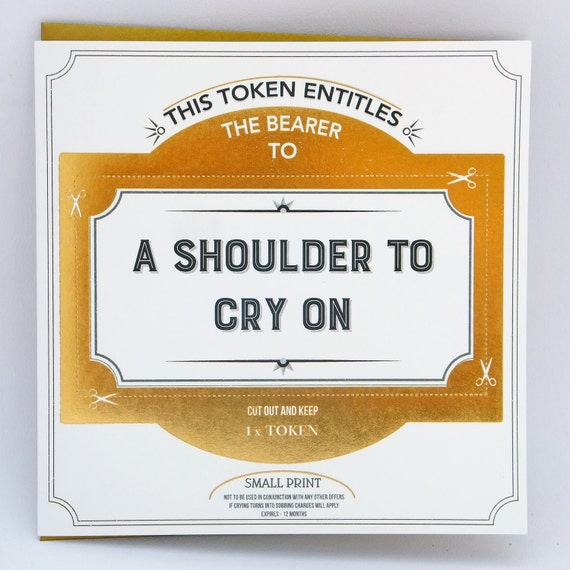 A Shoulder To Cry On Token Card, gift token, greetings card token, funny card, Sympathy Card.