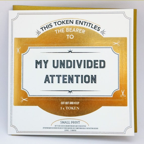 My Undivided Attention Token Card, gift token, greetings card token, funny card, Funny birthday card, sweet love card, valentines card