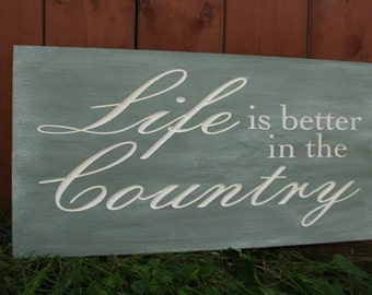 Rustic Wood Sign Life is Better in the Country Home Decor Sign Cottage Chic Sign
