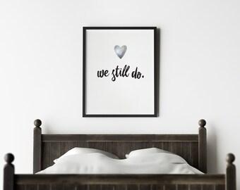 "PDF Printable • ""We Still Do"" (Silver Heart) • Instant Digital Download"