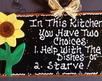 SUNFLOWER KITCHEN SIGN Two Choices Help With Dishes or Starve Wall Decor Plaque