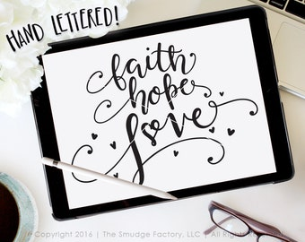 Faith Hope Love SVG Cut File, And The Greatest Of These Is Love SVG, Hand Lettered Cut File, Silhouette, Cricut, Bible Verse Vinyl Decal