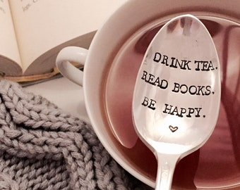 Drink tea, read books, be happy stamped spoon, book club gift, book lover gift, tea lover gift, unique tea spoon