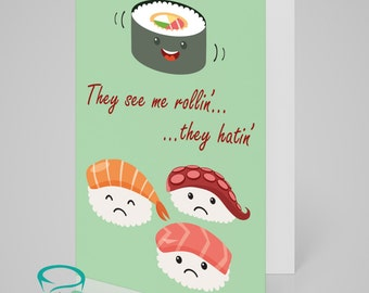 They see me rollin'... ...they hatin' - Alternative, blank, sushi greetings card