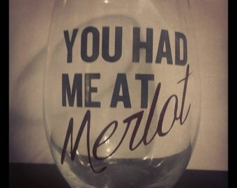 You had me at merlot - 21 oz stemless wine glass