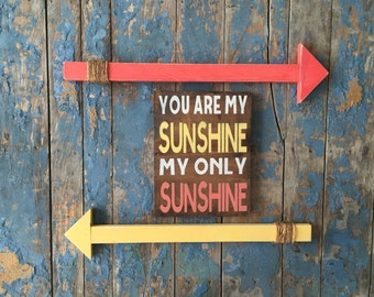 You Are My Sunshine My Only Sunshine; Wood Sign