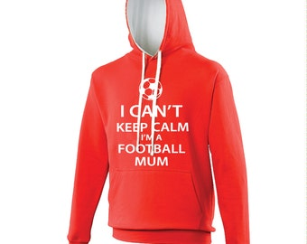 Football Mum Hoodie I Can't Keep Calm I'm A Football Mum Red and White Hoodie Mothers Day