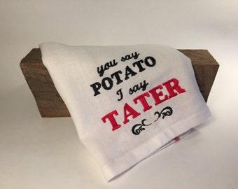 You Say Potato I Say Tater Tea Towel