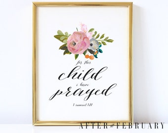 Nursery Bible Verse Print // 1 Samuel 1:27 //  For this child I Prayed // Bible Verse Wall Art Print // INSTANT DOWNLOAD // No.305
