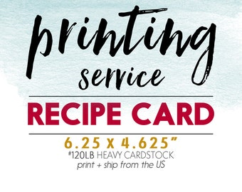 """Professional Printing Service // Recipe Card  // Size: 6.25x4.625"""" // Add Along with Recipe Card order"""