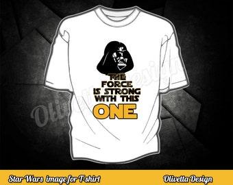Star Wars tshirt Image, Darth Vader image, Darth Vader quotes, force is strong Darth Vader DIY t-shirt image - INSTANT DOWNLOAD