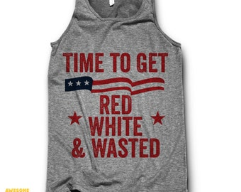 Time To Get Red White & Wasted