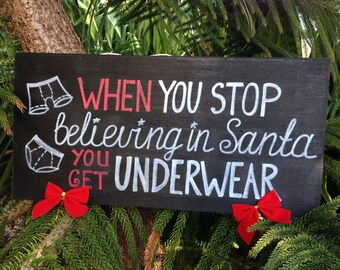 Christmas wood sign, When you stop believing in Santa Christmas wood sign, Christmas Cheer Gift