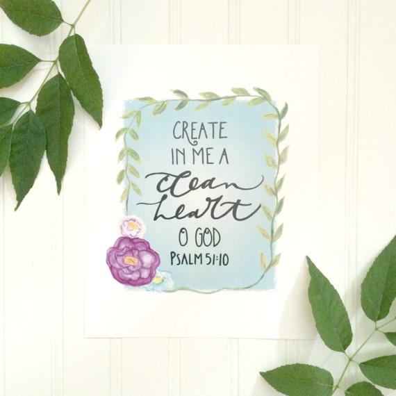 8x10 inch handlettered Clean Heart print with Floral Watercolor design * Catholic * Christian * Scripture * Psalms