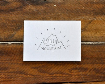 """Go Tell it on the Mountain; 5""""x7"""" hand-lettered print"""