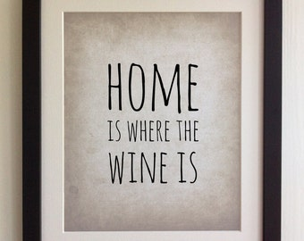 "FRAMED QUOTE PRINT, Home is where the wine is, Framed or just print, black or white frame, 12""x10"", New home, housewarming gift"