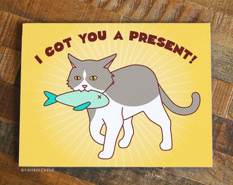 """Funny Birthday Card """"Got You A Present!"""" - Cat Birthday Gift, Cat Card, Greeting Card for Cat Lovers, Funny Cat Illustration, B-day Card"""