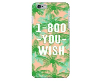 1-800-YOU-WISH - Phone Case - Customize your own!