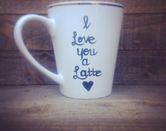 I love you a latte coffee mug - Latte of Love - Gifts for the one you Love.