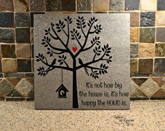 It's not how big the house is, it's how happy the home is, Family Sign, Family Tile, Family Gift, Custom tile or wooden sign