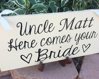 Uncle here comes your bride sign personalized sign