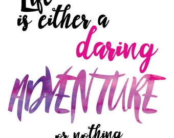 Life is either a Daring Adventure or nothing quote Print