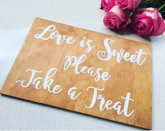 Love is sweet please take a treat wedding sign / funny wedding sign / wedding wooden signs