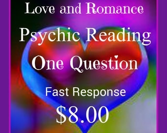 Love and Romance-Psychic Reading-One Question-Fast Response!