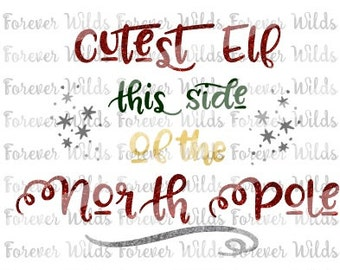 Cutest elf this side of the north pole svg - Christmas Svg - Holiday svg - Elf svg - dfx - svg - trace file - silhouette - cameo - DIY