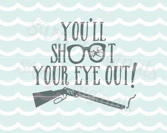 A Christmas Story SVG Vector quote. Cute for many uses! Cricut Explore and more! You'll shoot your eye out! Red Rider