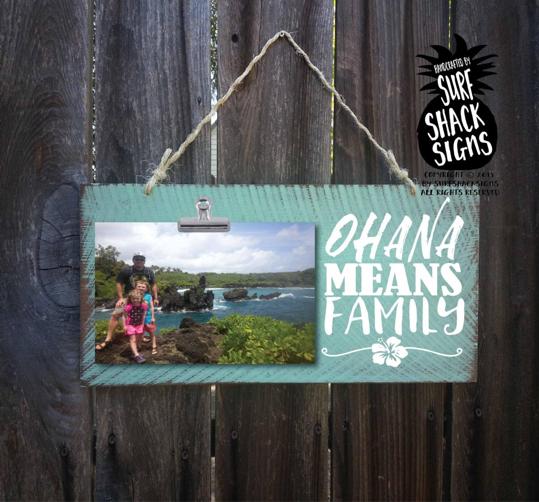 Ohana Means Family Ohana Sign Ohana Picture Frame Ohana