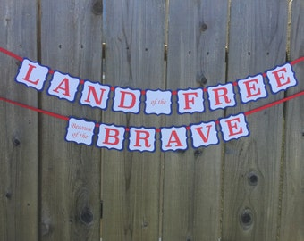 Land of the Free Because of the Brave Banner, Patriotic Banner