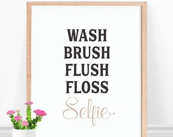 Selfie Quote, Bathroom Print, Black and White, Bathroom Art, Wash Brush Flush, Selfie, Bathroom Quote, Girls Bathroom Art