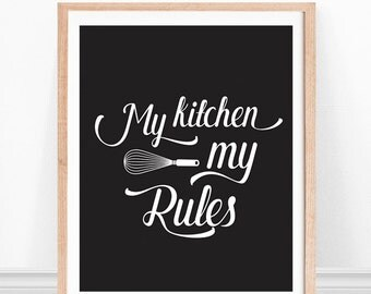 Kitchen Quote, My Kitchen My Rules, Kitchen Art Print, Kitchen Typography, Funny Kitchen Sign, Black and White, Kitchen Wall Decor