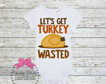 boys or girls thanksgiving shirt. lets get turkey wasted. fall shirt.