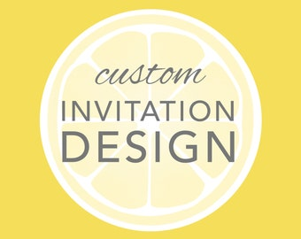 Custom Invitation Design (OOAK)
